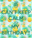 Poster: CAN'T KEEP CALM IT'S MY  BIRTHDAY!!