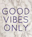 Poster: GOOD VIBES ONLY