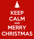 Poster: KEEP CALM AND MERRY  CHRISTMAS