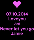 07.10.2014 Love you Jamie!
