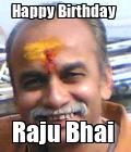 happy birthday to Raju Bhai