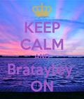 Keep calm and bratayley on