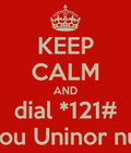 Keep calm and dial *121# from you Uninor number.