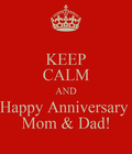 keep calm and wish my mom dad happy Anniversary