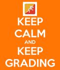 Keep Calm and Keep Grading