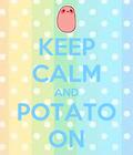 #Potato #HatersGonnaHate #PotatoesGonnaPotate