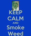 #Legalizeit#smokeweed