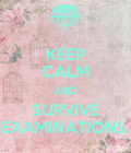 surviving examinations are HARD!