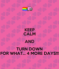 #TurnDownForWhat?!