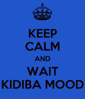 #kidibamood,KIDIBA MOOD