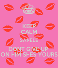 keep calm guyz shes mine