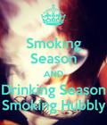 Smoking Season and Drinking Season Smoking Hubbly