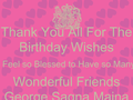 Thank you all for the Birthday wishes, I feel so blessed to have so many wonderful friens
