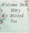 WELCOME BACK MARY
