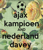 ajax  kampioen AND nederland  davey