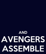 AND AVENGERS ASSEMBLE
