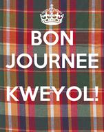 BON JOURNEE  KWEYOL!