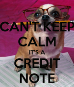 CAN'T KEEP CALM IT'S A CREDIT NOTE
