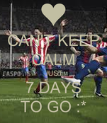 CAN'T KEEP CALM JUST 7 DAYS TO GO :*