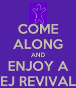 COME ALONG AND ENJOY A EJ REVIVAL