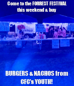 Come to the FORREST FESTIVAL this weekend & buy BURGERS & NACHOS from CFC's YOUTH!