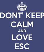 DONT' KEEP CALM AND LOVE ESC