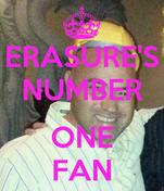 ERASURE'S NUMBER  ONE FAN