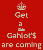 Get a  Side Gahlot'$ are coming