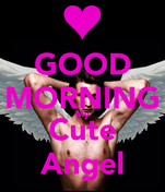 GOOD MORNING My Cute Angel