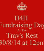 H4H  Fundraising Day At The Trav's Rest 30/8/14 at 12pm