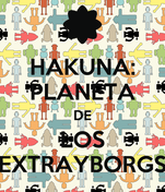 HAKUNA: PLANETA DE LOS EXTRAYBORGS