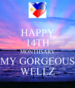 HAPPY 14TH MONTHSARY MY GORGEOUS WELLZ
