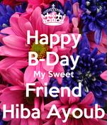Happy B-Day My Sweet Friend Hiba Ayoub