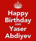 Happy Birthday AND Yaser Abdiyev
