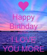 Happy Birthday KEITH  I LOVE YOU MORE