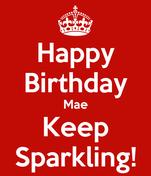 Happy Birthday Mae Keep Sparkling!