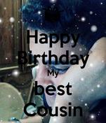 Happy Birthday My best Cousin