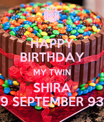 HAPPY BIRTHDAY MY TWIN SHIRA 9 SEPTEMBER 93
