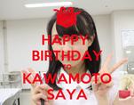 HAPPY  BIRTHDAY TO KAWAMOTO SAYA