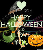 HAPPY  HALLOWEEN AND  I LOVE  YOU