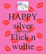 HAPPY silver anniversary Flick n wullie