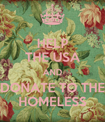 HELP THE USA AND DONATE TO THE HOMELESS