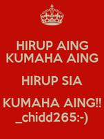 HIRUP AING KUMAHA AING HIRUP SIA KUMAHA AING!! _chidd265:-)