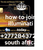 how to join  illuminati  today +27728437276 south africa