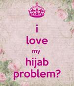 i love my  hijab problem?