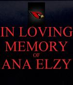 IN LOVING MEMORY OF ANA ELZY