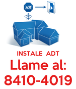 INSTALE  ADT Llame al: 8410-4019