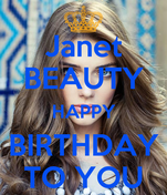 Janet BEAUTY HAPPY BIRTHDAY TO YOU