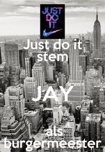 Just do it stem JAY  als burgermeester