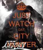 JUST WATCH DAT CITY HUNTER